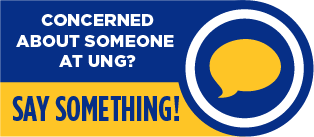Concerned about someone at UNG? Say something!