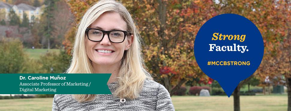 Dr. Caroline Munoz, Associate professor, marketing - digital marketing. Compelling Faculty. #mccbstrong