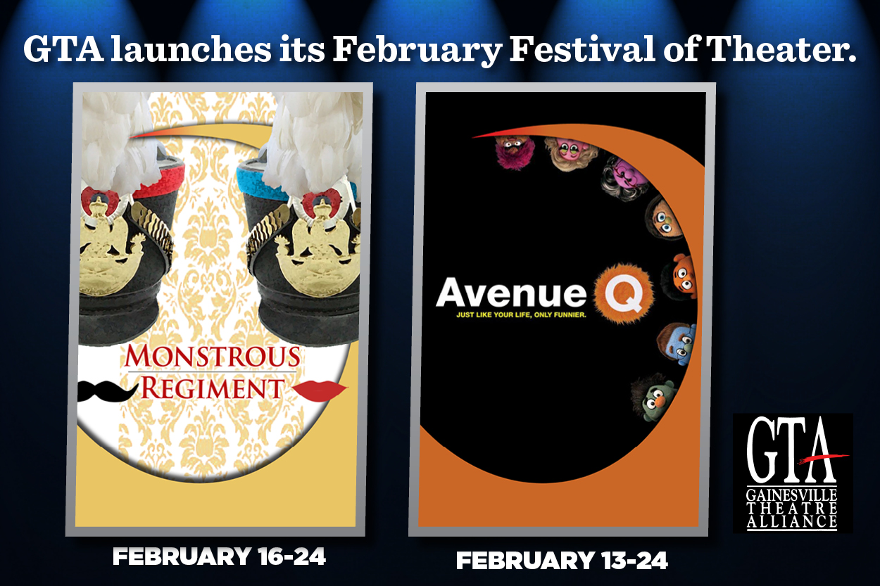 "The Gainesville Theater Alliance will present a comedic musical and a book-based play as part of its February Festival of Theater. ""Avenue Q"" will run from Feb. 13-24 in Hosch Theatre on the Brenau University campus in Gainesville. ""Monstrous Regiment"" will run from Feb. 16-24 in the Ed Cabell Theatre on University of North Georgia's Gainesville Campus in Oakwood."