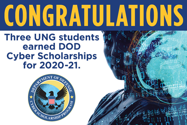 Three UNG students have earned DOD Cyber Scholarships for 2020-21.
