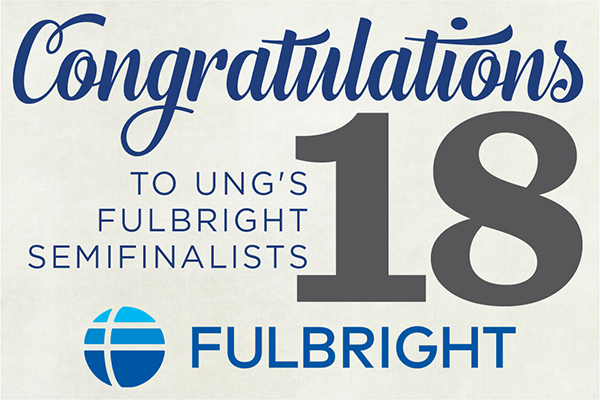 Eighteen UNG students and alumni have been selected as semifinalists for the Fulbright U.S. Student Program, which is a prestigious, highly competitive fellowship program.